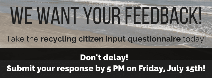 Recycling Citizen Input Questionnaire - click here to access survey! Submit response by 7/15 at 5 PM
